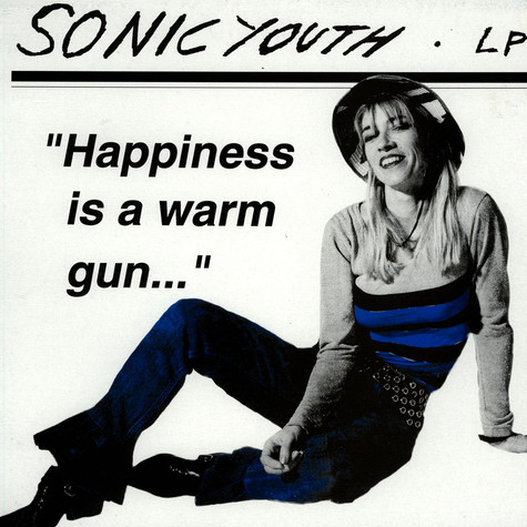 Sonic Youth - Happiness is a warm gun