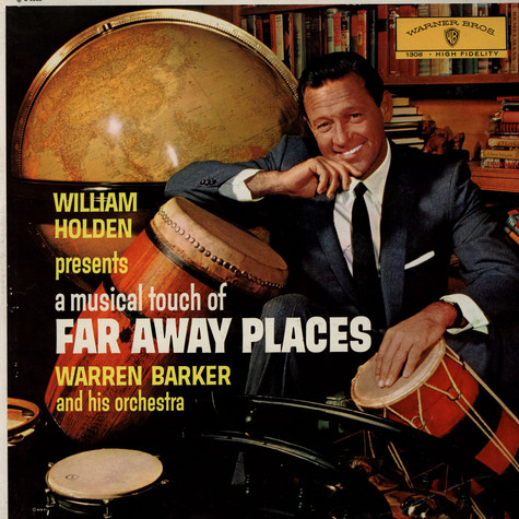 William Holden Presents Warren Baker And His Orchestra - Far Away Places