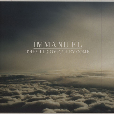 Immanu El - They'll Come, They Come