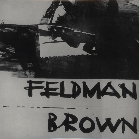 Morton Feldman / Earle Brown - Feldman-Brown