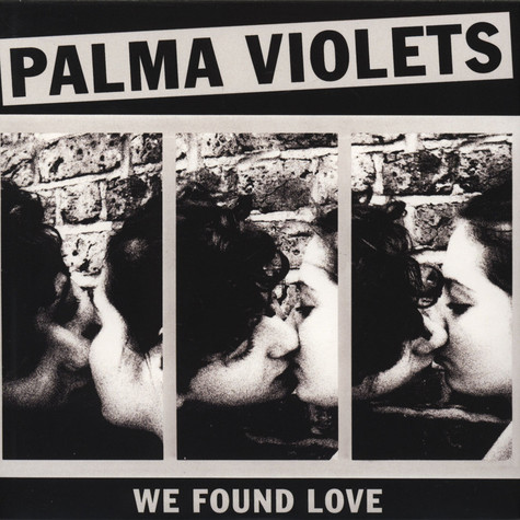 Palma Violets - We Found Love