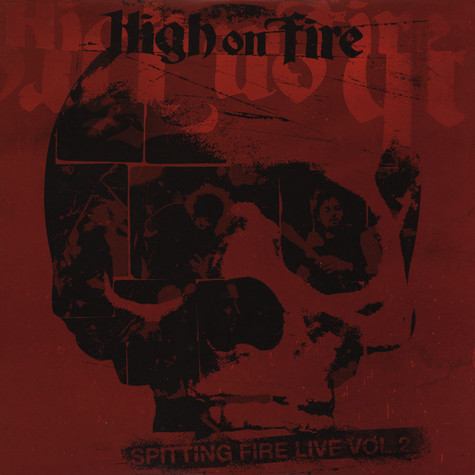 High On Fire - Spitting Fire Live Volume 2