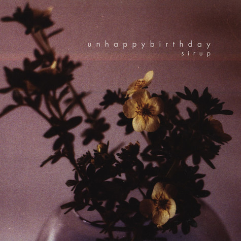 Unhappybirthday - Sirup