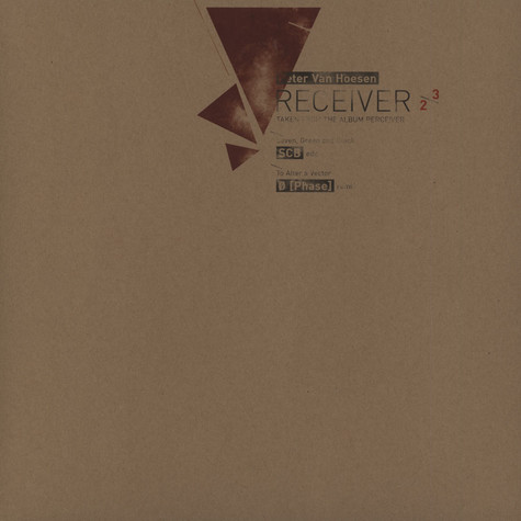 Peter Van Hoesen - Receiver 2/3 - SCB and Ø [Phase] remixes