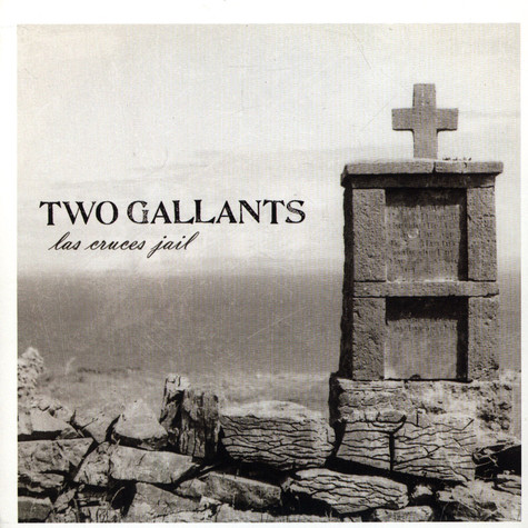 Two Gallants - Las Cruces Jail