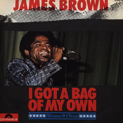 James Brown - I Got A Bag Of My Own / I Know It's True