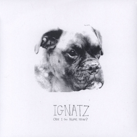 Ignatz - Can I Go Home Now