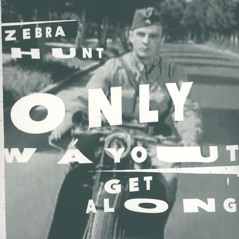 Zebra Hunt - Only Way Out / Get Along