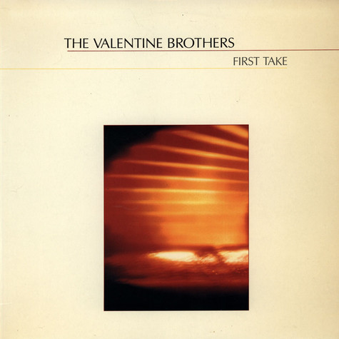 Valentine Brothers, The - First Take