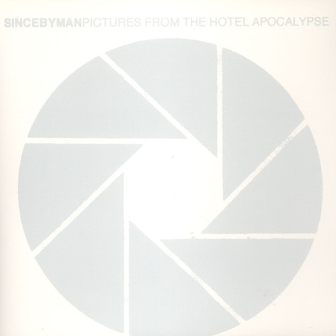 Since By Man - Pictures From the Hotel Apocalypse