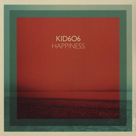 Kid 606 - Happiness