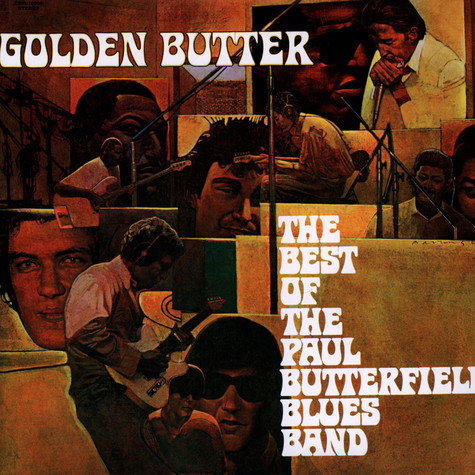Paul Butterfield - Golden Butter: Best Of The Paul Butterfield Blues