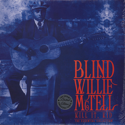 Blind Wille McTell - Kill It Kid: Essential Collection