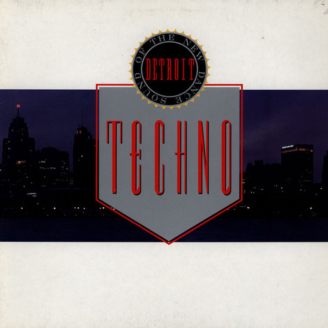 V.A. - Techno! The New Dance Sound Of Detroit