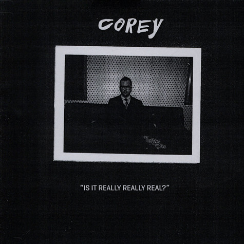 Corey - Is It Really Really Real