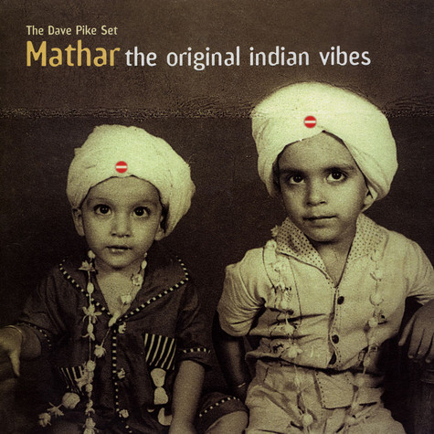 Dave Pike Set, The - Mathar - The Original Indian Vibes