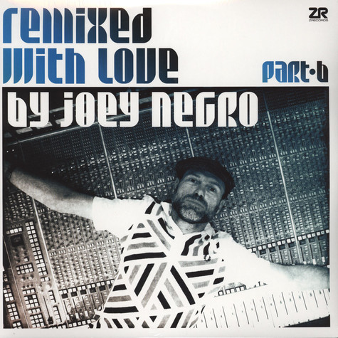 V.A. - Remixed With Love By Joey Negro Part B