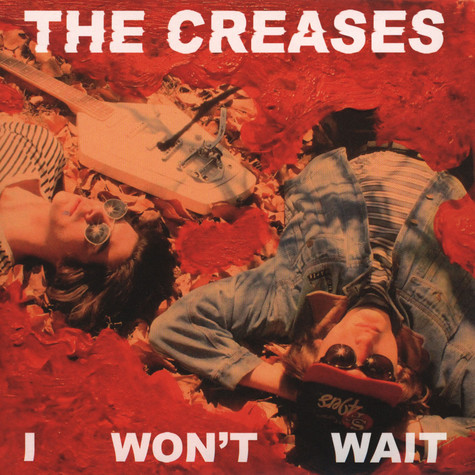 Creases, The - I Won't Wait