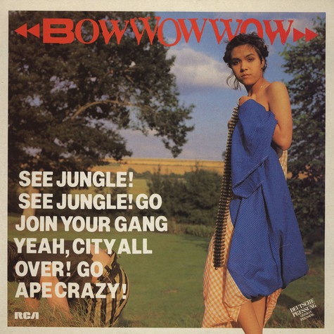 Bow Wow Wow - See Jungle! See Jungle! Go Join Your Gang Yeah, City All Over! Go Ape Crazy!