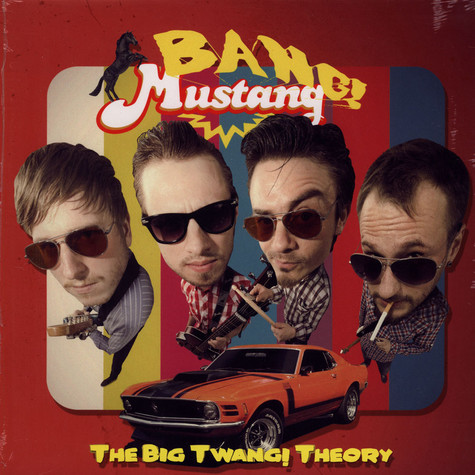Bang! Mustang! - The Big Twang! Theory