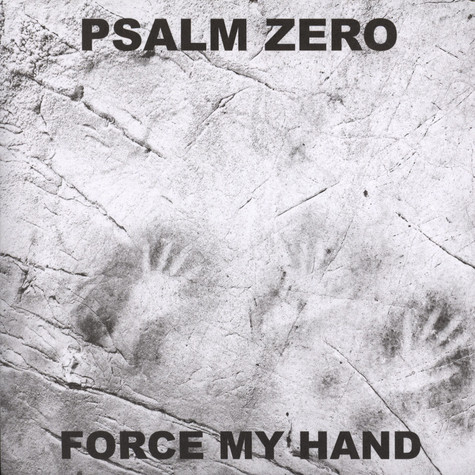 Psalm Zero - Force My Hand