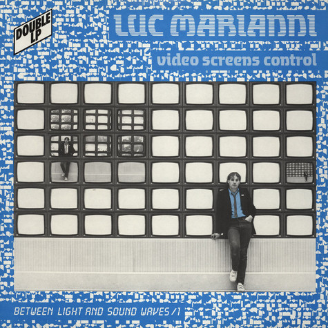 Luc Marianni - Video Screens Control / Between Light Sound Waves 1