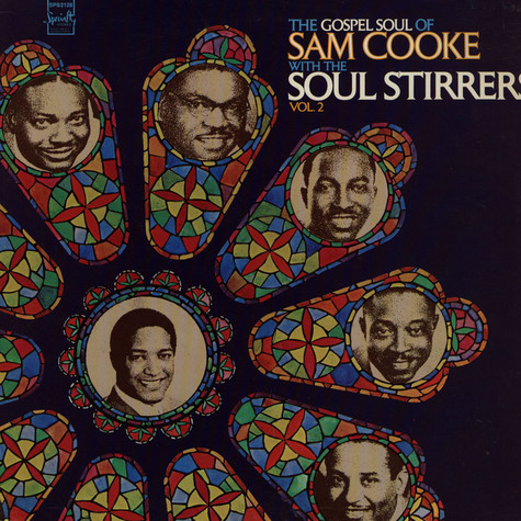 Sam Cooke With Soul Stirrers, The - The Gospel Soul Of Sam Cooke With The Soul Stirrers Vol. 2