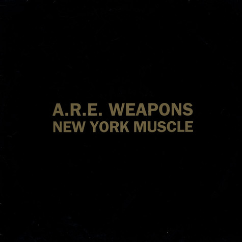 A.R.E. Weapons - New York Muscle