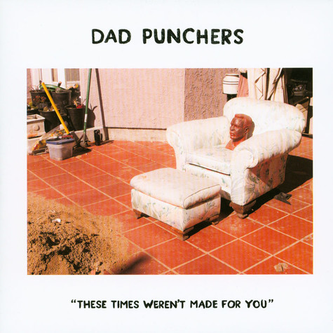 Dad Punchers - These Times Weren't Made For You