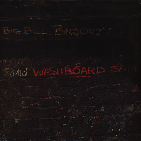 Big Bill Broonzy & Washboard Sam - Big Bill Broonzy And Washboard Sam