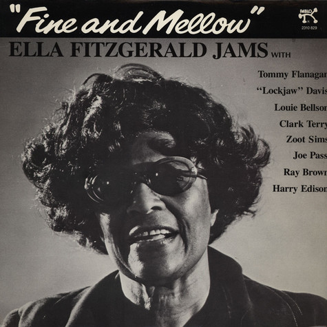 Ella Fitzgerald - Fine And Mellow, Ella Fitzgerald Jams With Tommy Flanagan, Lockjaw Davis, Louie Bellson. Clark Terry, Zoot Sims, Joe Pass, Ray Brown, Harry Edison