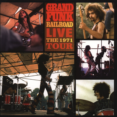 Grand Funk Railroad - Live: The 1971 Tour