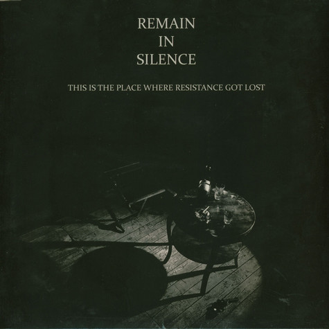 Remain In Silence - This Is The Place Where Resistance Got Lost