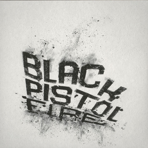 Black Pistol Fire - Hush Or Howl