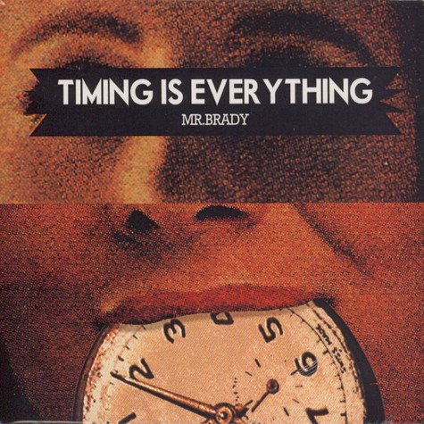 Mr. Brady - Timing Is Everything