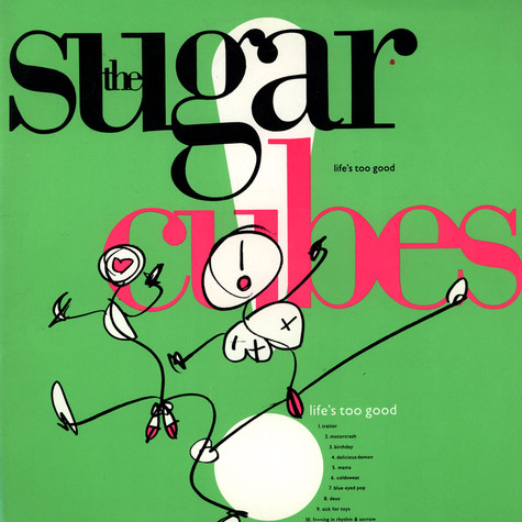 Sugarcubes, The - Life's Too Good