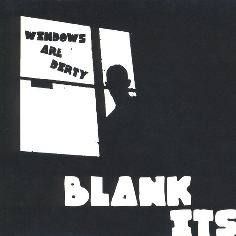 Blank Its - Windows Are Dirty