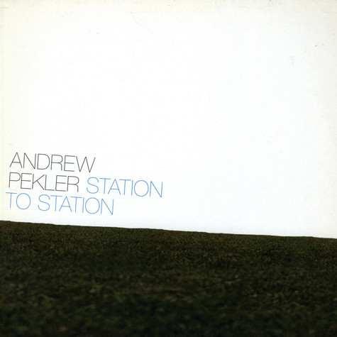 Andrew Pekler - Station To Station