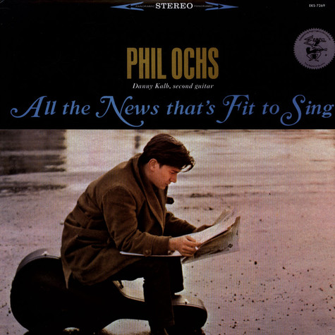 Phil Ochs - All The News That's Fit To Sing