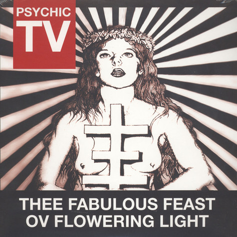 Psychic TV - Thee Fabulous Feat Ov Flowering Light