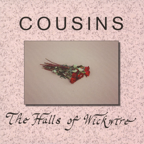 Cousins - The Halls Of Wickwire