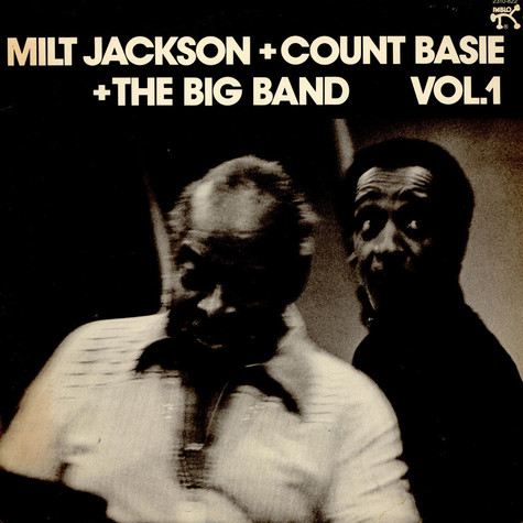 Milt Jackson + Count Basie Big Band - Milt Jackson + Count Basie + The Big Band Vol. 1