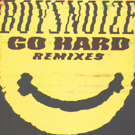 Boys Noize - Go Hard - The Remixes