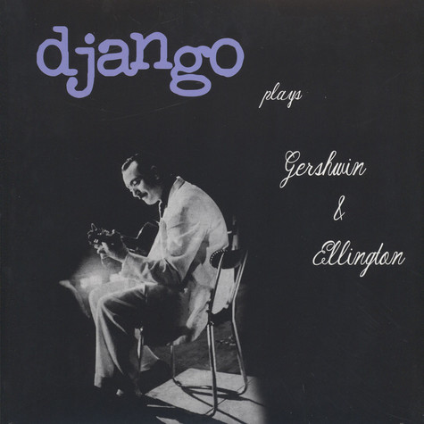 Django Reinhardt - Plays Gershwin & Ellington
