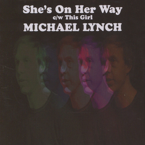 Michael Lynch - She's On Her Way / This Girl