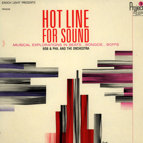 Bob & Phil And The Orchestra - Hot Line For Sounds (Musical Explorations In Beats...Bongos...Boffs)