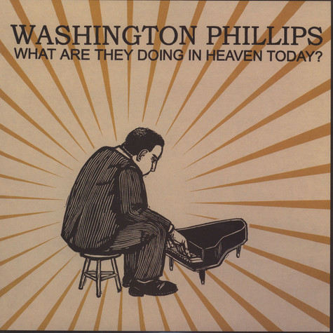 Washington Phillips - What Are They Doing Today In Heaven