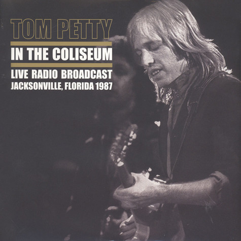 Tom Petty - In The Coliseum