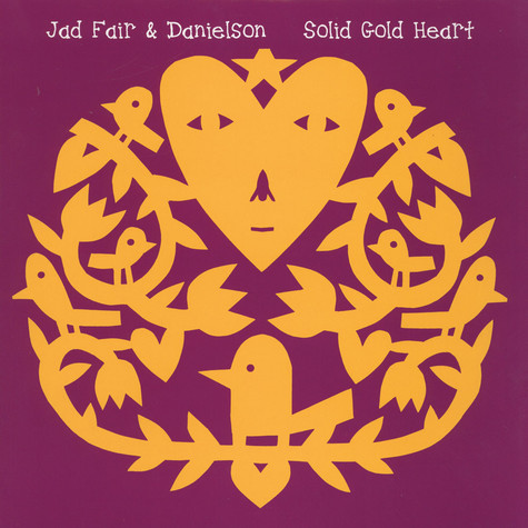 Jad Fair & Danielson - Solid Gold Haert