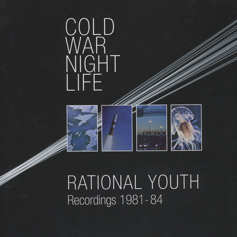 Rational Youth - Cold war Night Life: Recordings 1981-84